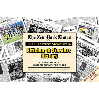 New York Times Greatest Moments Newspaper : Pittsburgh Steelers